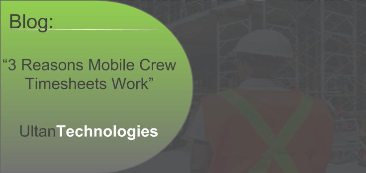 3 reasons mobile crew timesheets work mworkercis